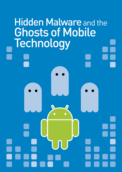 Hidden Malware and Ghosts of Mobile Technology